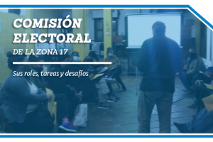 Las Comisiones Electorales zonales y sus desafíos.